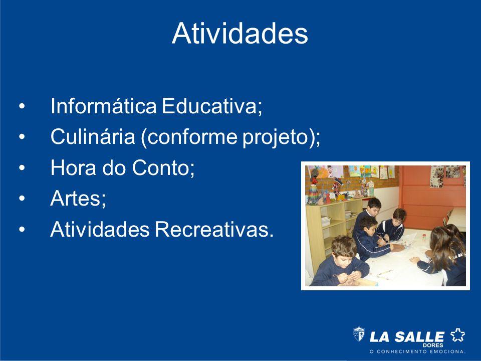 Atividades Informática Educativa; Culinária (conforme projeto);