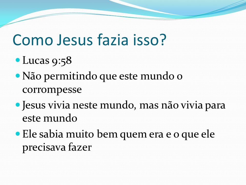 Como Jesus fazia isso Lucas 9:58