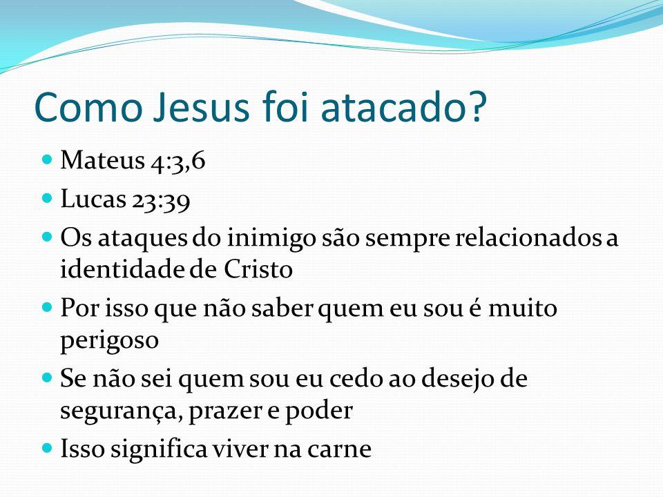 Como Jesus foi atacado Mateus 4:3,6 Lucas 23:39
