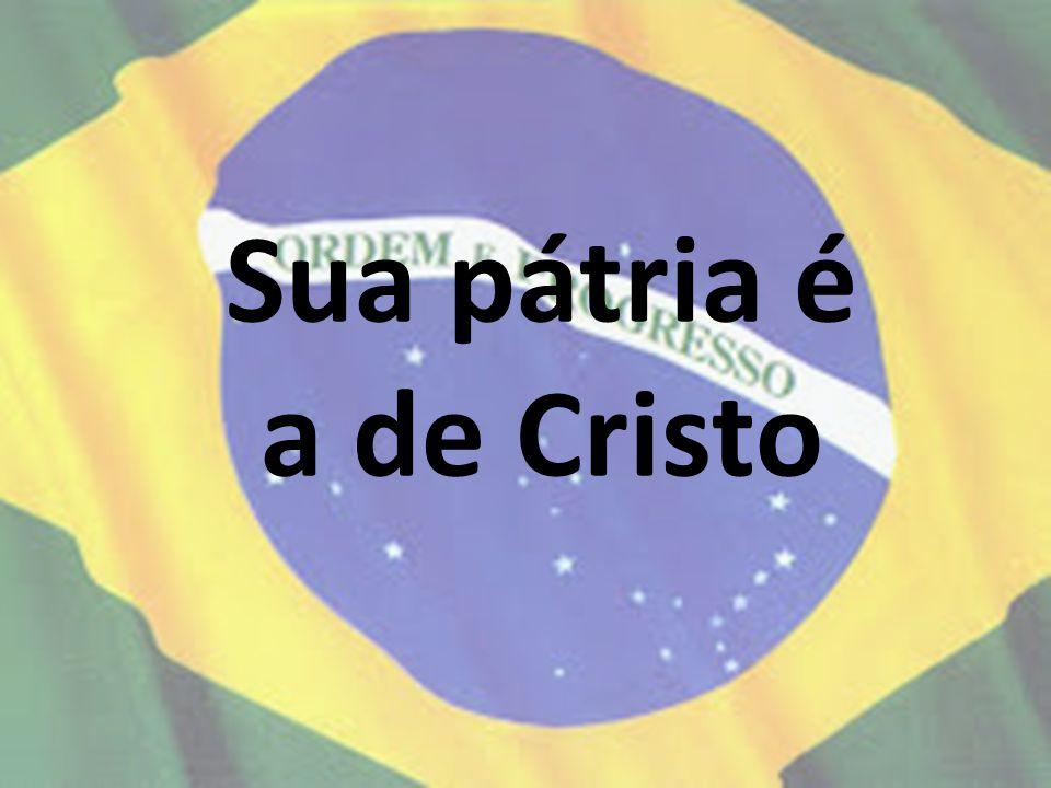 Sua pátria é a de Cristo