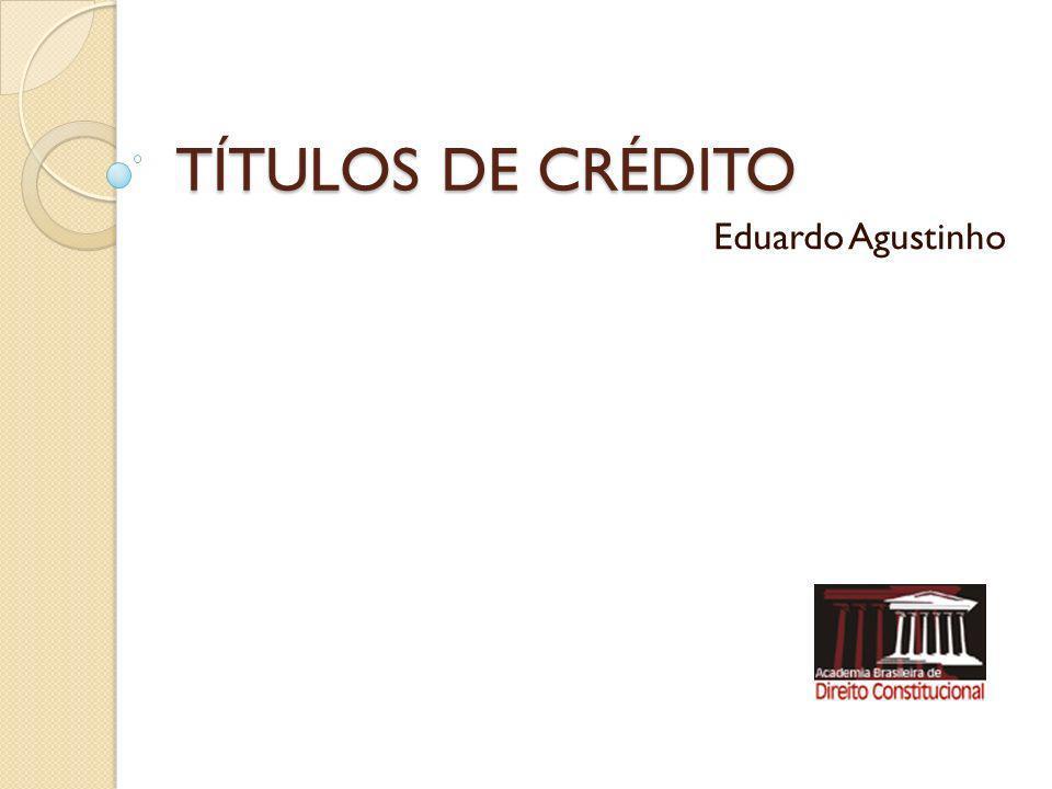TÍTULOS DE CRÉDITO Eduardo Agustinho