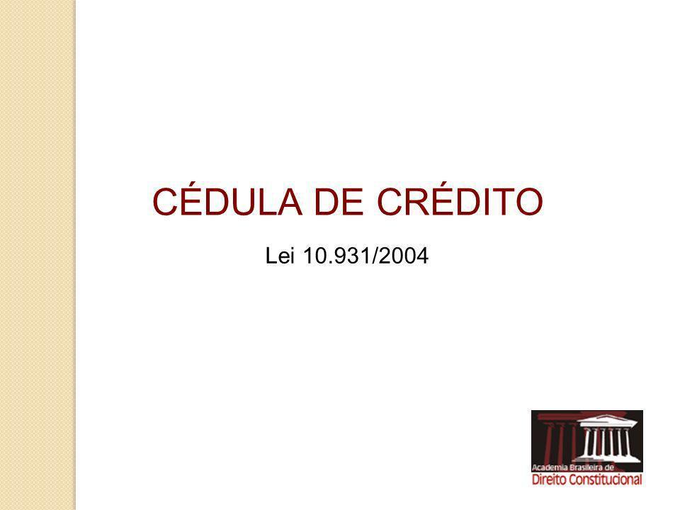 CÉDULA DE CRÉDITO Lei 10.931/2004