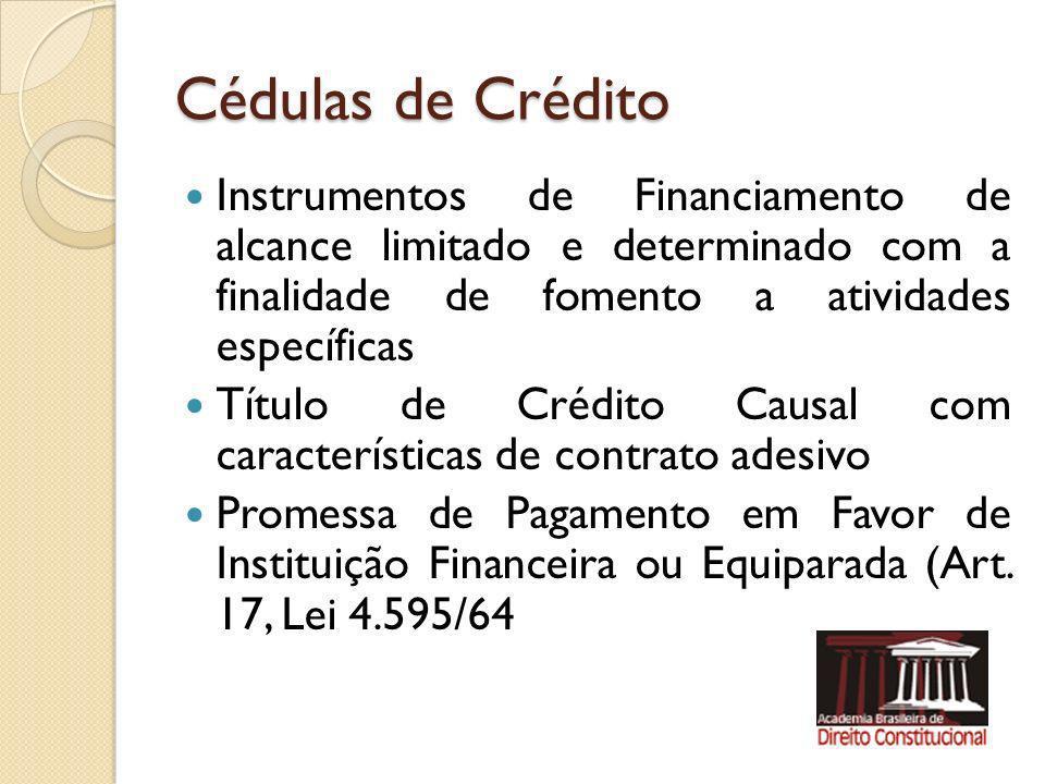Cédulas de Crédito Instrumentos de Financiamento de alcance limitado e determinado com a finalidade de fomento a atividades específicas.
