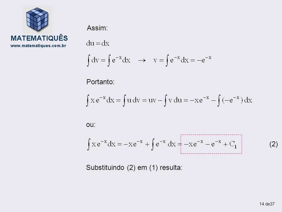 Substituindo (2) em (1) resulta: