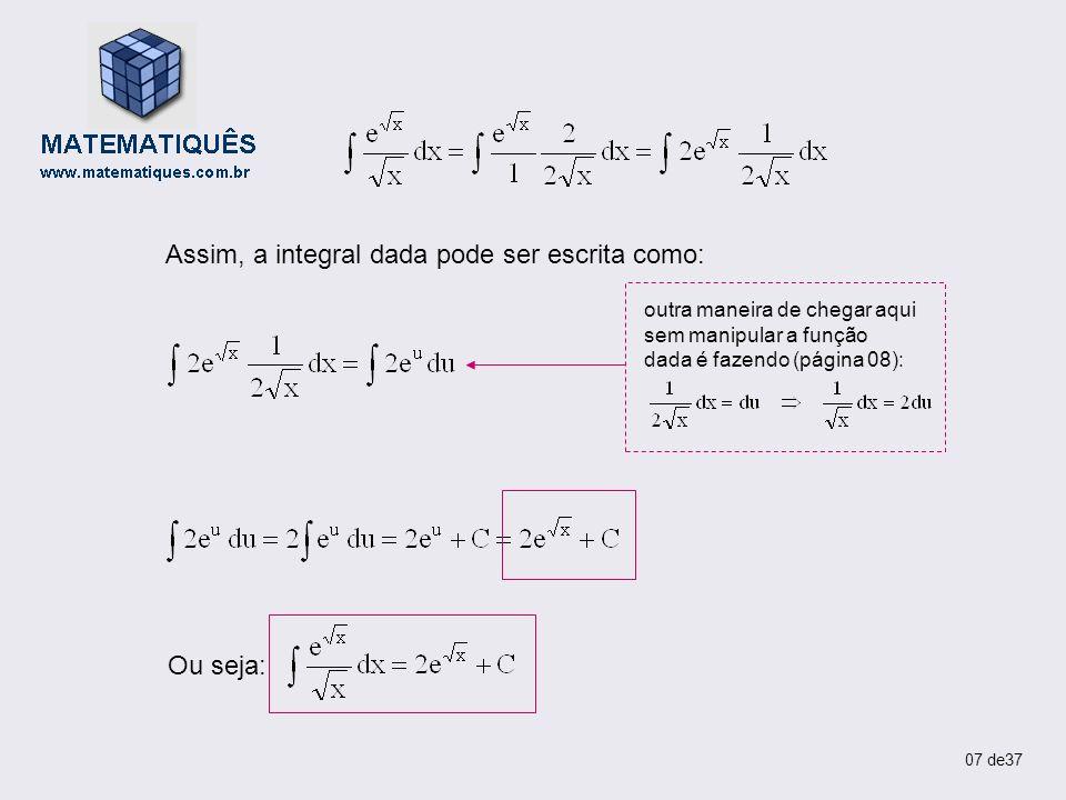Assim, a integral dada pode ser escrita como: