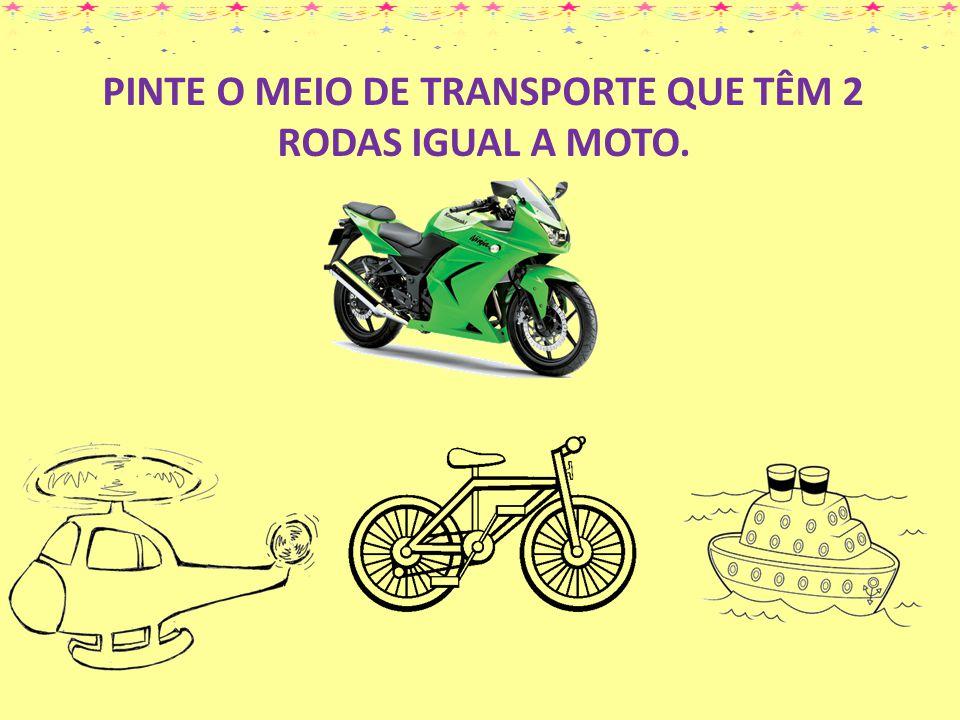 PINTE O MEIO DE TRANSPORTE QUE TÊM 2 RODAS IGUAL A MOTO.