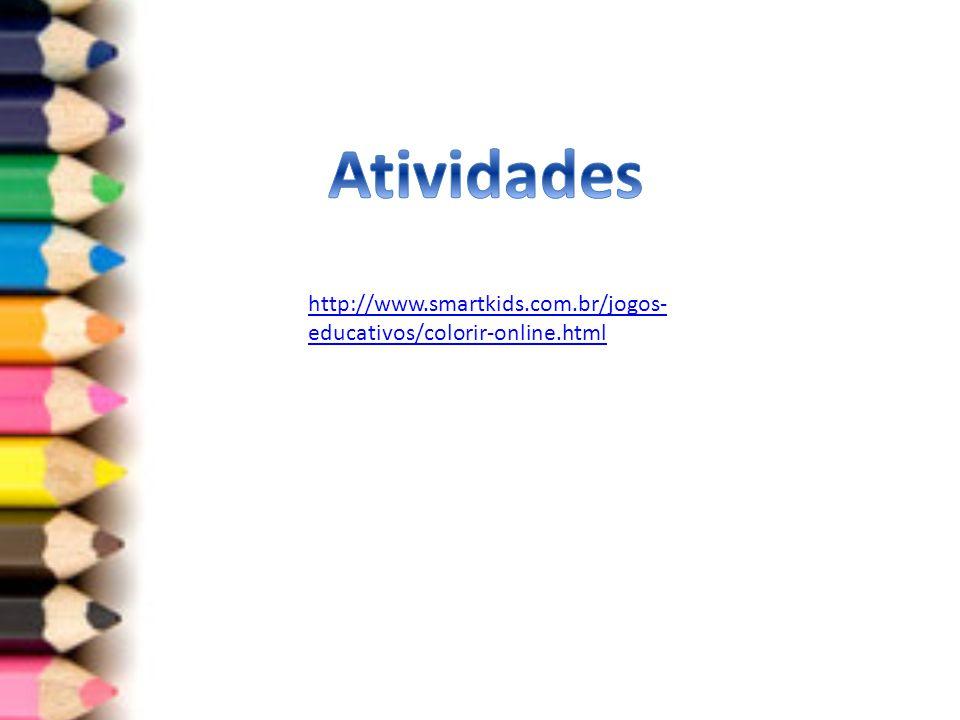 Atividades http://www.smartkids.com.br/jogos-educativos/colorir-online.html