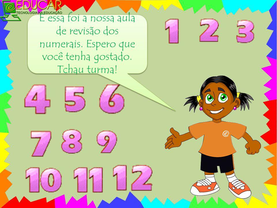 E essa foi a nossa aula de revisão dos numerais