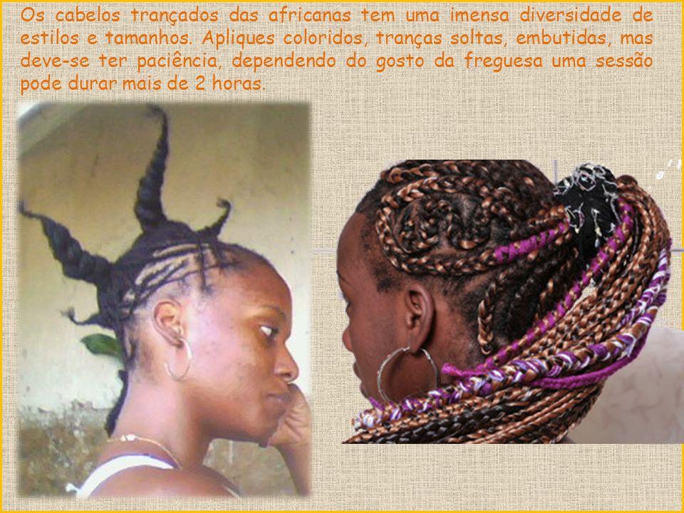 Os cabelos trançados das africanas tem uma imensa diversidade de estilos e tamanhos.
