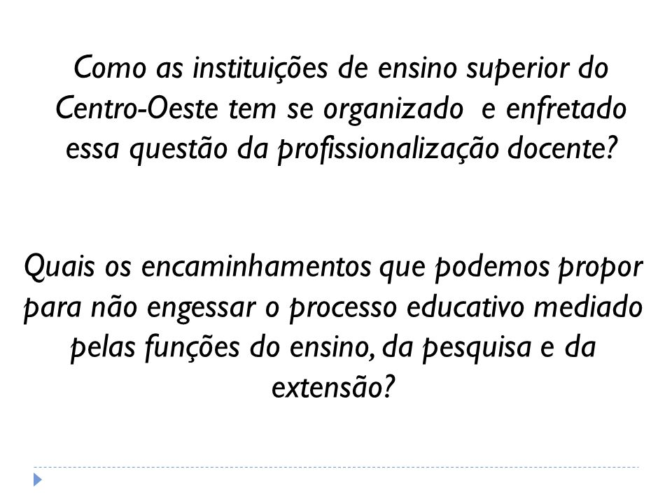 Como as instituições de ensino superior do Centro-Oeste tem se organizado e enfretado essa questão da profissionalização docente