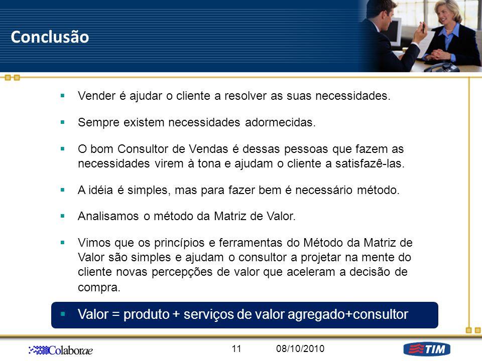 Conclusão Valor = produto + serviços de valor agregado+consultor