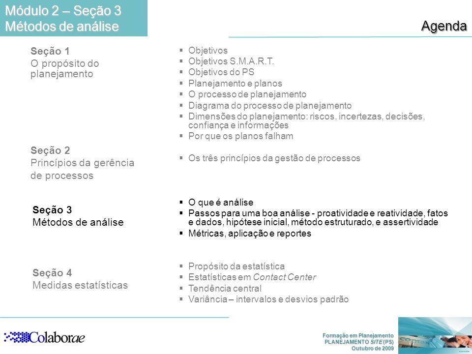 Módulo 2 – Seção 3 Agenda Métodos de análise Seção 1
