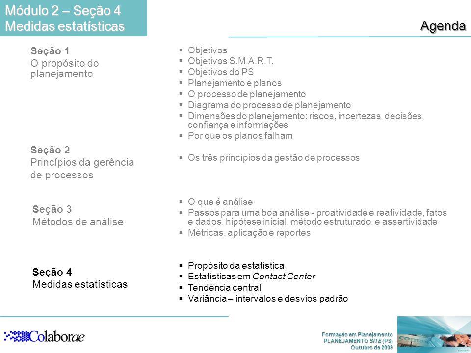 Módulo 2 – Seção 4 Agenda Medidas estatísticas Seção 1