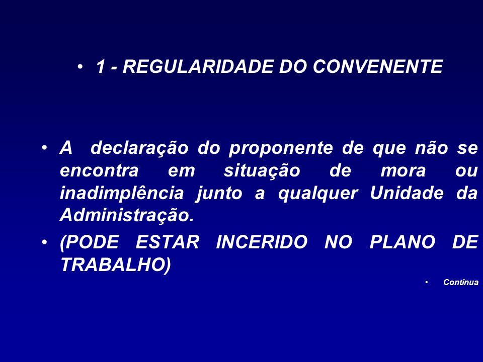 1 - REGULARIDADE DO CONVENENTE