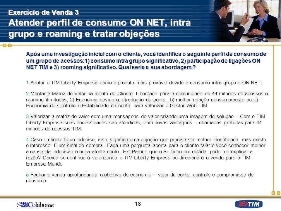 Exercício de Venda 3 Atender perfil de consumo ON NET, intra grupo e roaming e tratar objeções