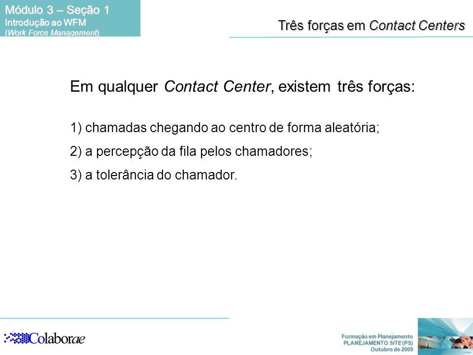 Em qualquer Contact Center, existem três forças: