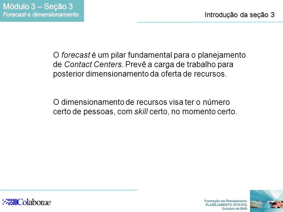 Módulo 3 – Seção 3 Forecast e dimensionamento. Introdução da seção 3.