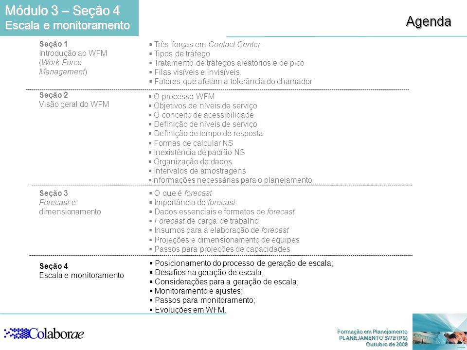 Módulo 3 – Seção 4 Agenda Escala e monitoramento Seção 1