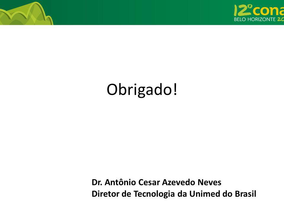 Obrigado! Dr. Antônio Cesar Azevedo Neves