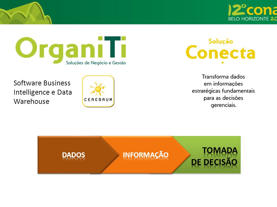 Tomada de decisão Software Business Intelligence e Data Warehouse
