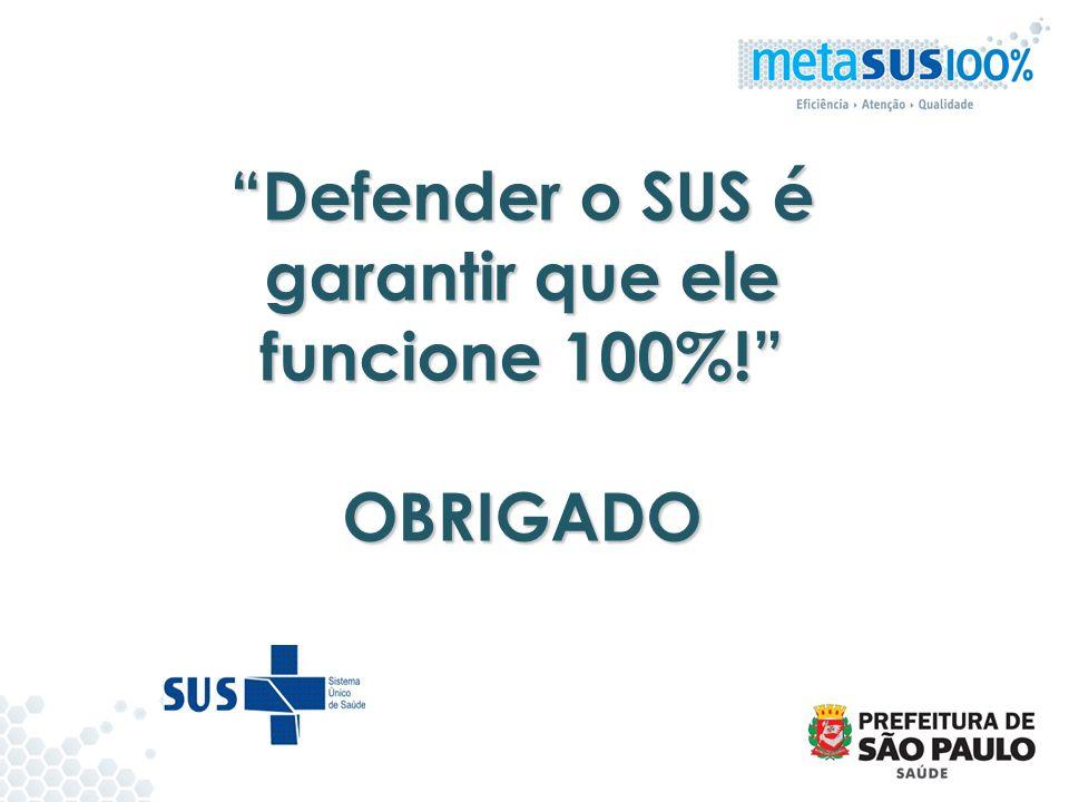 Defender o SUS é garantir que ele funcione 100%!