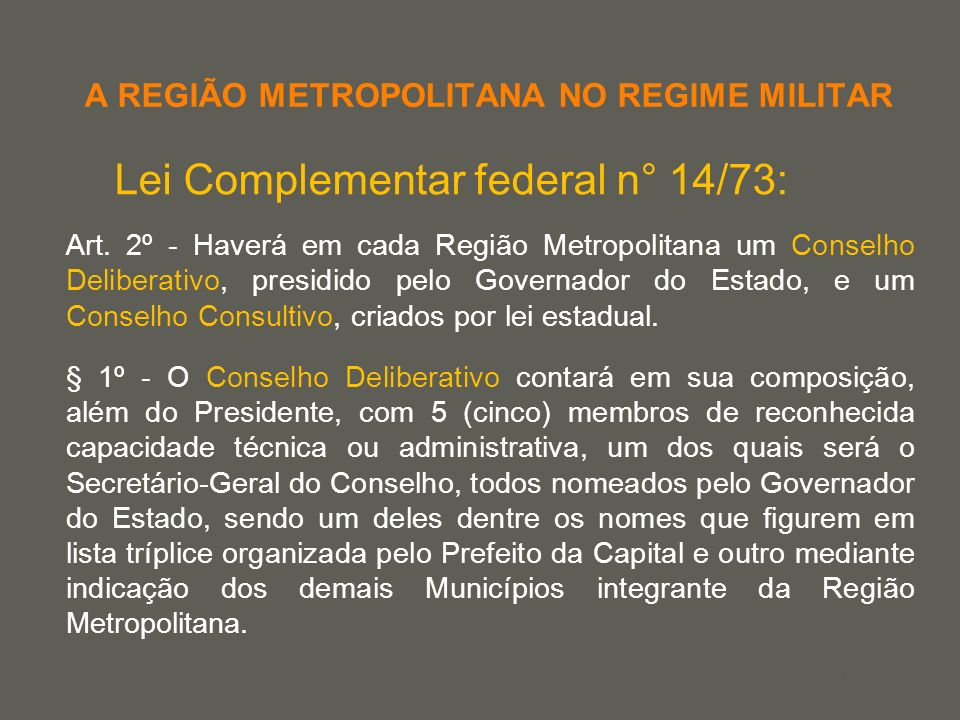 A REGIÃO METROPOLITANA NO REGIME MILITAR