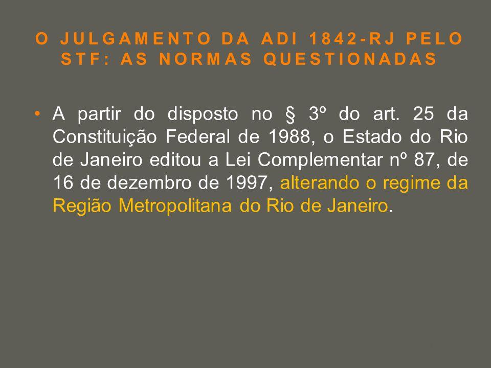 O JULGAMENTO DA ADI 1842-RJ PELO STF: AS NORMAS QUESTIONADAS
