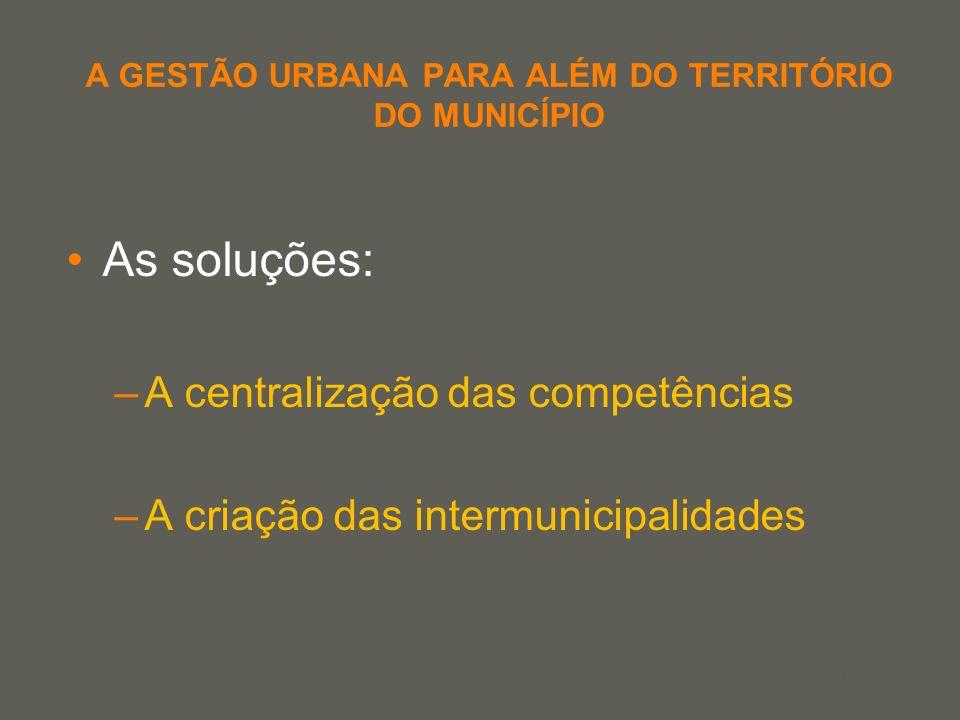 A GESTÃO URBANA PARA ALÉM DO TERRITÓRIO DO MUNICÍPIO