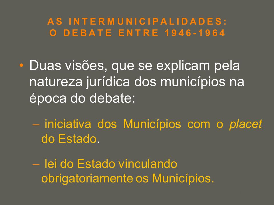 AS INTERMUNICIPALIDADES: O DEBATE ENTRE 1946-1964