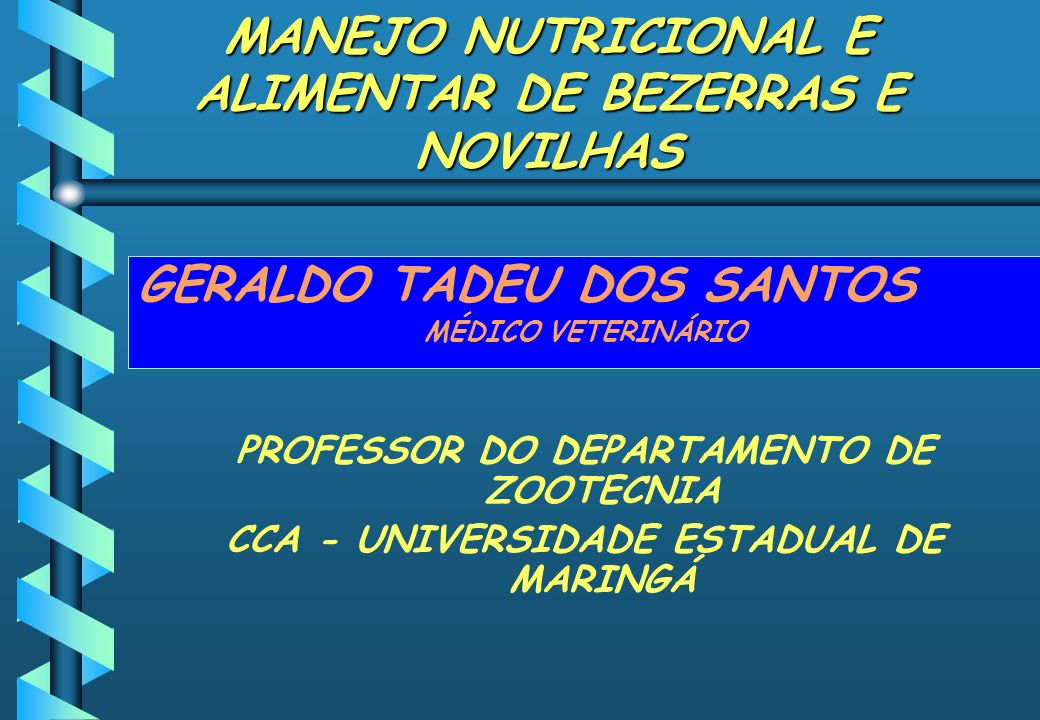 MANEJO NUTRICIONAL E ALIMENTAR DE BEZERRAS E NOVILHAS