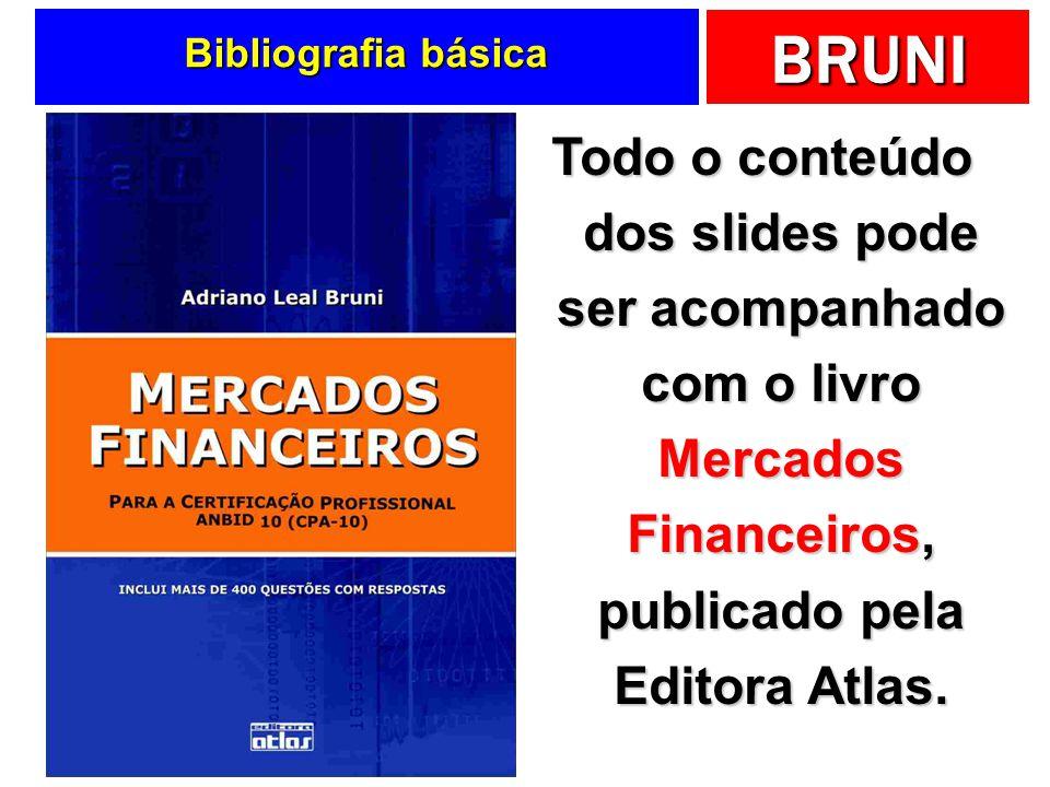 Bibliografia básica Todo o conteúdo dos slides pode ser acompanhado com o livro Mercados Financeiros, publicado pela Editora Atlas.