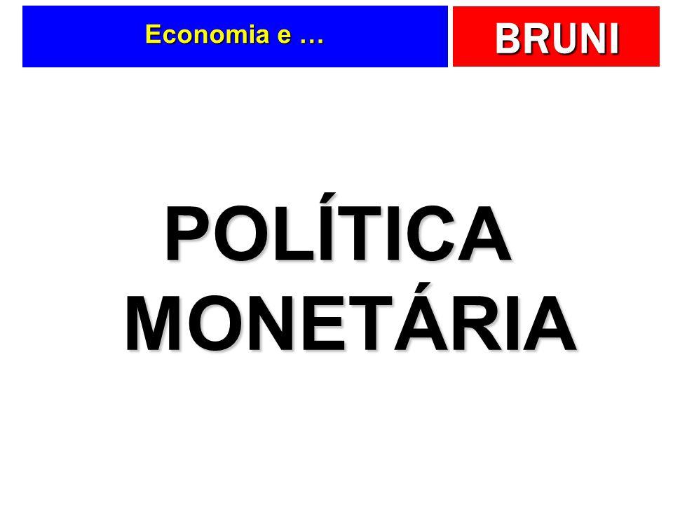 Economia e … POLÍTICA MONETÁRIA