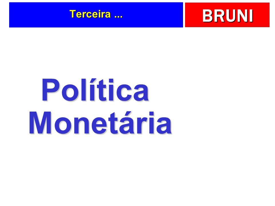 Terceira ... Política Monetária
