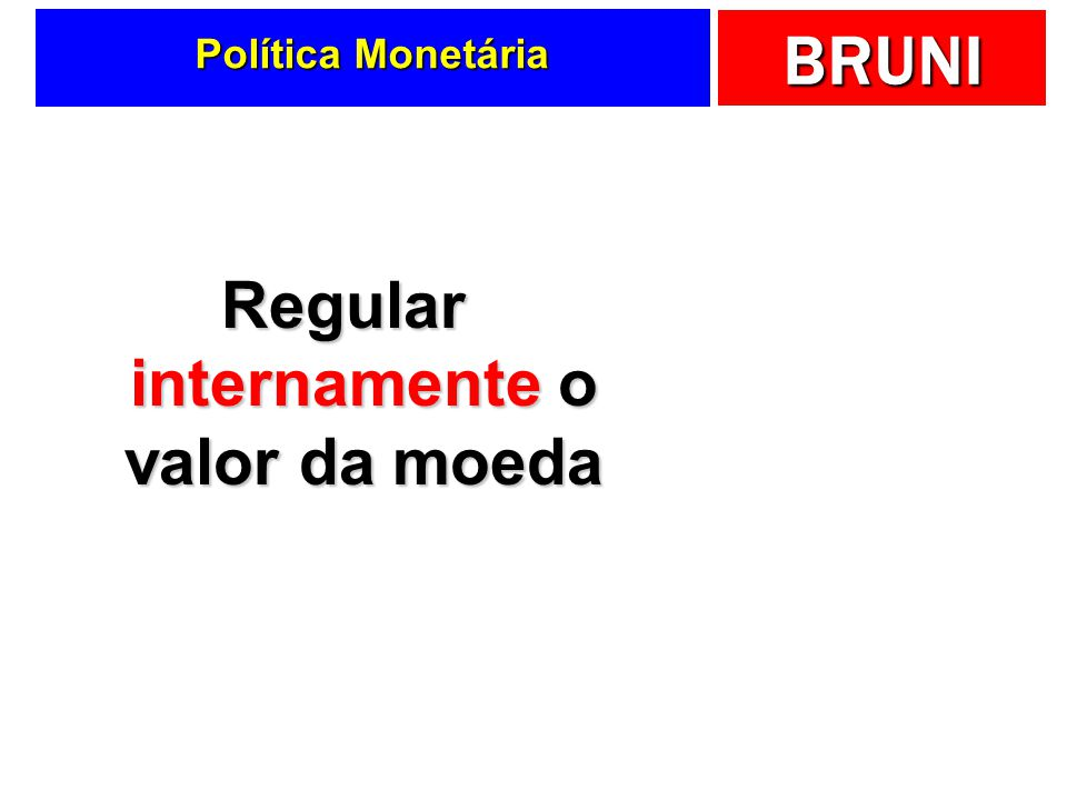 Regular internamente o valor da moeda