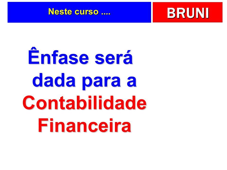 Ênfase será dada para a Contabilidade Financeira