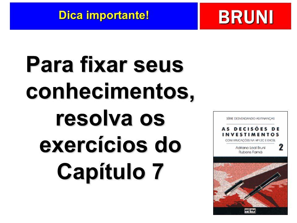 Para fixar seus conhecimentos, resolva os exercícios do Capítulo 7