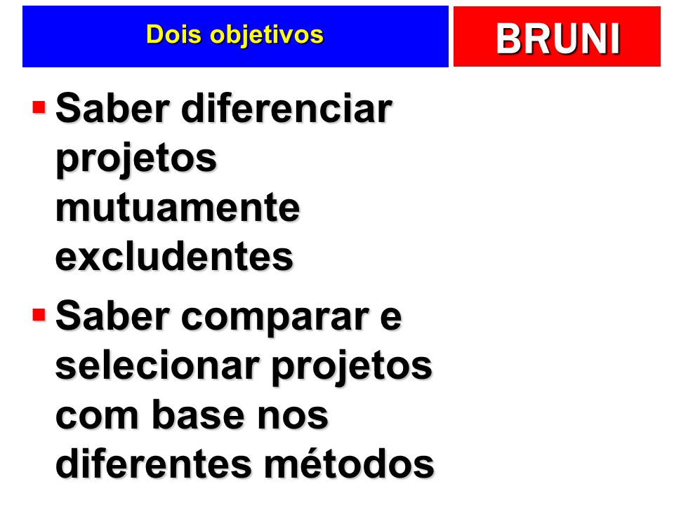 Saber diferenciar projetos mutuamente excludentes