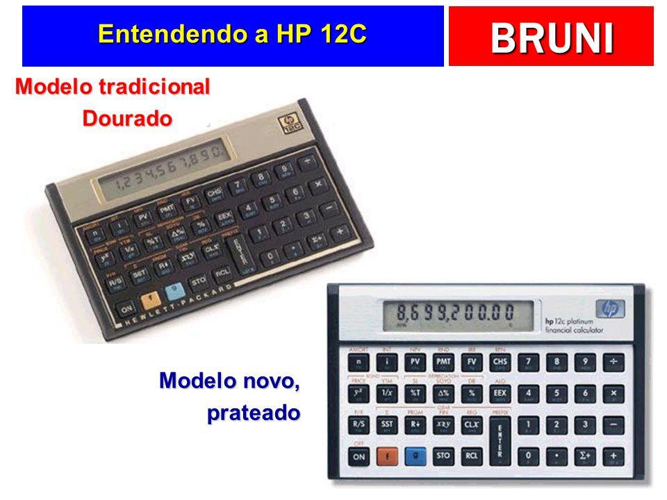 Entendendo a HP 12C Modelo tradicional Dourado . Modelo novo, prateado