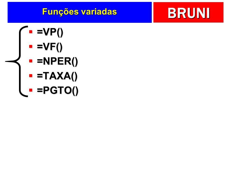 Funções variadas =VP() =VF() =NPER() =TAXA() =PGTO()
