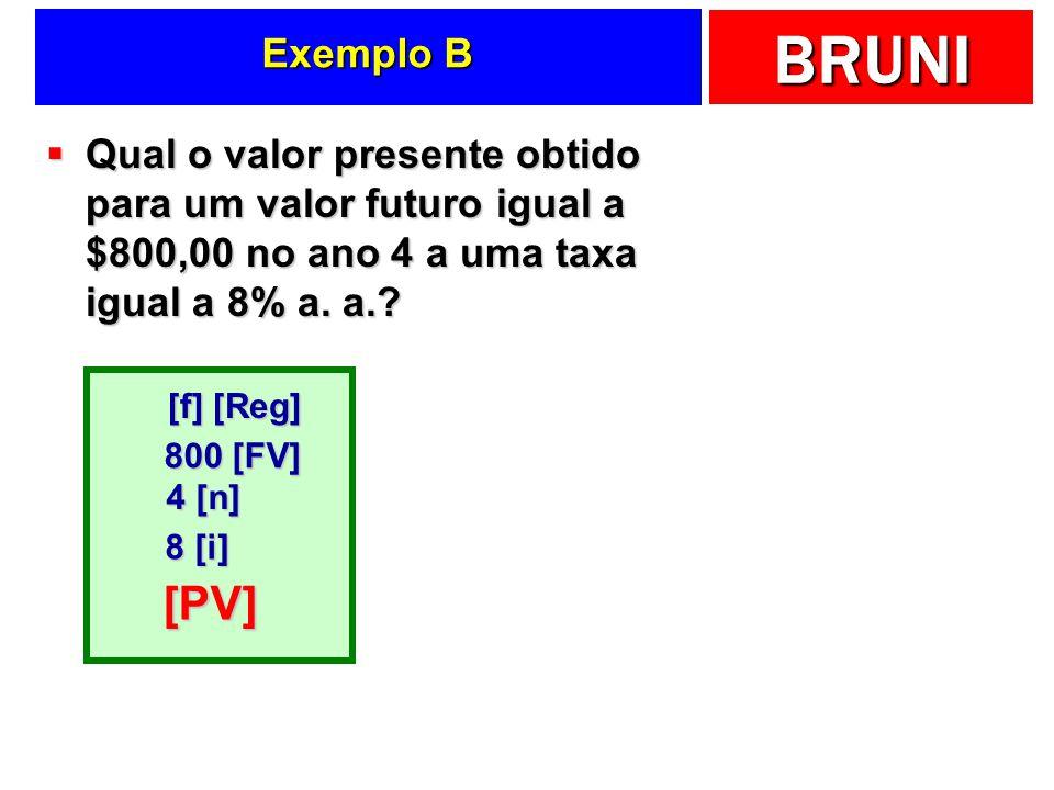 Exemplo B Qual o valor presente obtido para um valor futuro igual a $800,00 no ano 4 a uma taxa igual a 8% a. a.