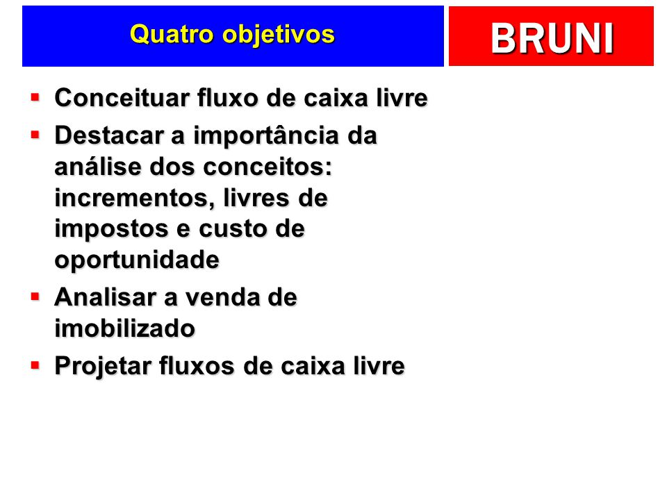 Quatro objetivos Conceituar fluxo de caixa livre.