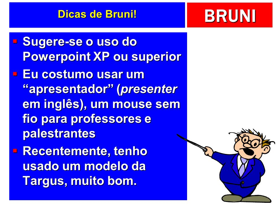 Sugere-se o uso do Powerpoint XP ou superior
