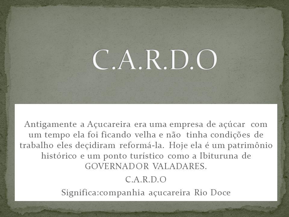 Significa:companhia açucareira Rio Doce