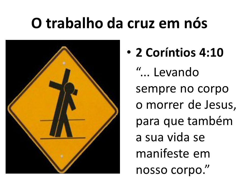O trabalho da cruz em nós