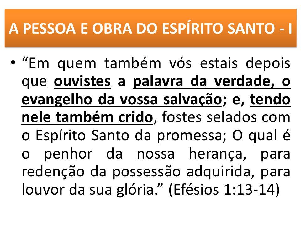 A PESSOA E OBRA DO ESPÍRITO SANTO - I