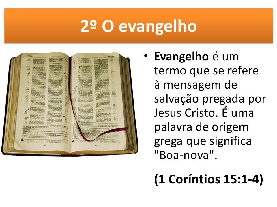2º O evangelho