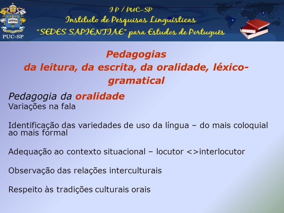 Pedagogias da leitura, da escrita, da oralidade, léxico-gramatical