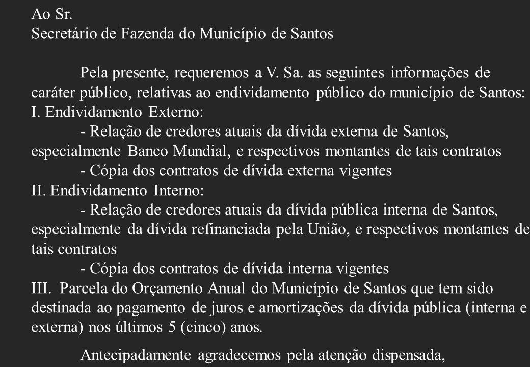 Ao Sr. Secretário de Fazenda do Município de Santos.