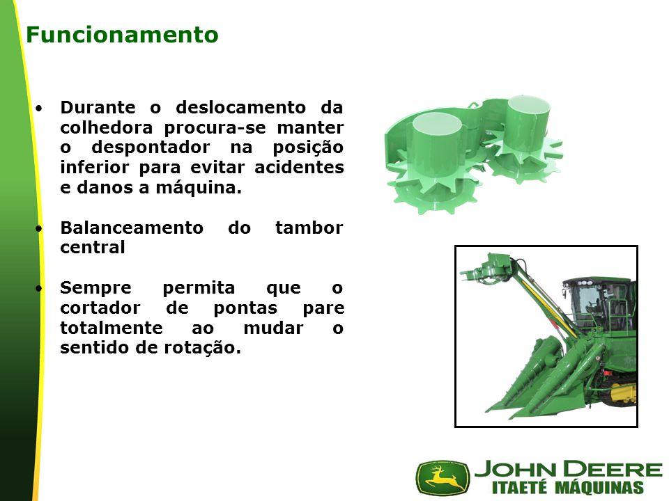 Funcionamento Durante o deslocamento da colhedora procura-se manter o despontador na posição inferior para evitar acidentes e danos a máquina.