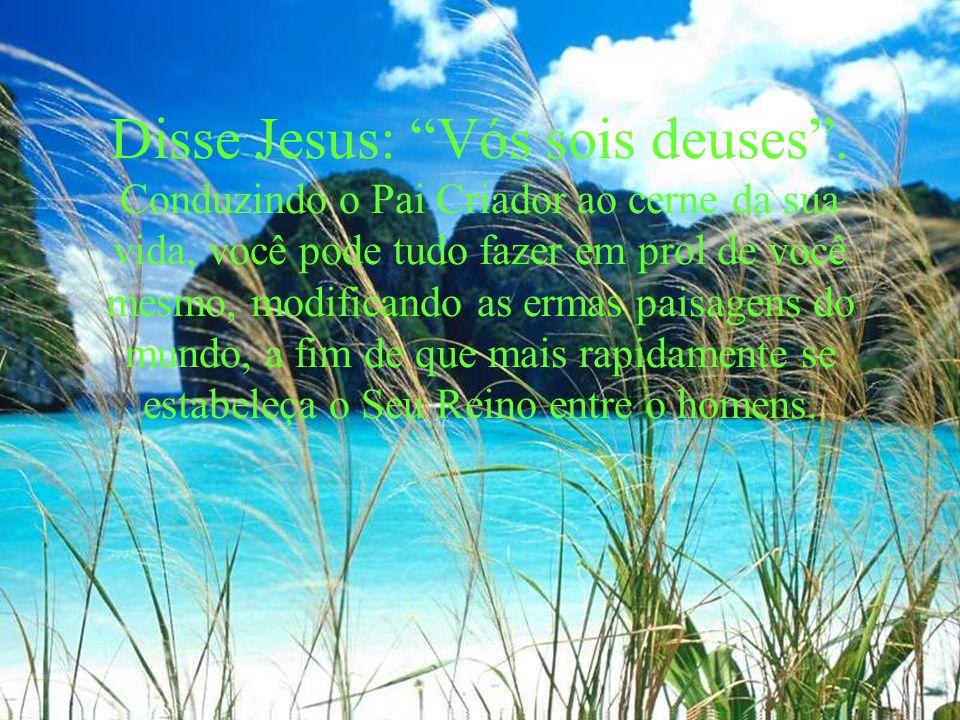 Disse Jesus: Vós sois deuses